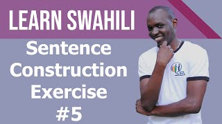 Download Swahili sentence construction #5 exercises for beginners. Video