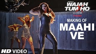 Download Making of ″Maahi Ve″ (Video Song) | Wajah Tum Ho | Sana Khan, Sharman, Gurmeet |Vishal Pandya Video