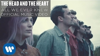 Download The Head and the Heart - All We Ever Knew Video
