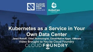 Download Kubernetes as a Service in Your Own Data Center by Jared Rosoff, VMware Video