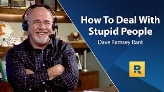 Download How To Deal With Stupid People - Dave Ramsey Rant Video