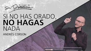 Download 📺 Si no has orado, no hagas nada - Andrés Corson - 1 Diciembre 2019 | Prédicas Cristianas Video