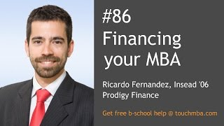 Download Financing your MBA Abroad & International MBA Loans with Ricardo Fernandez, Insead MBA '06 Video