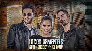Download Gusi, Greeicy, Mike Bahía - Locos Dementes (Video Oficial) Video