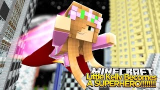 Download Minecraft - LITTLE KELLY BECOMES A SUPERHERO! Video