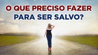 Download O QUE PRECISO FAZER PARA SER SALVO? É POSSÍVEL TER A CERTEZA DA SALVAÇÃO? - Pastor Antonio Junior Video
