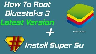 Download How to Root Bluestacks 3 Latest Version 2018 and install super su without using King Root Video