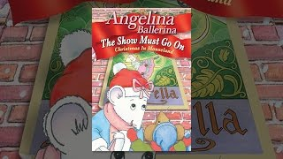 Download Angelina Ballerina: The Show Must Go On—Christmas in Mouseland Video