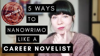 Download 5 Ways To NaNoWriMo Like a Career Novelist Video