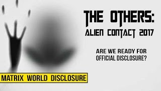 Download THE OTHERS : ALIEN CONTACT 2017. Are we prepared for official disclosure? Video