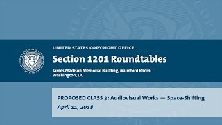 Download Seventh Triennial Section 1201 Rulemaking Hearings: Washington, DC (April 11, 2018) - Prop. Class 3 Video