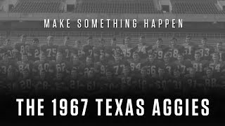 Download Make Something Happen: The 1967 Texas Aggies Video