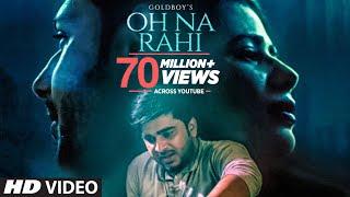 Download Oh Na Rahi: Goldboy (Full Song)   Nirmaan   Latest Punjabi Songs 2018 Video