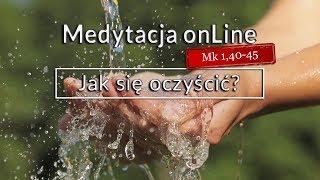 Download Medytacja Pisma Świętego - Jak się oczyścić? [#Mk 1, 40-45] 11.02.2018 Video