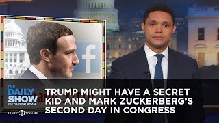 Download Trump Might Have a Secret Kid and Mark Zuckerberg's Second Day in Congress | The Daily Show Video