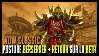 Download ON VA CHERCHER LA POSTURE BERSERKER + RETOUR SUR LA BÊTA! - WOW CLASSIC Video