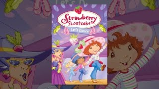 Download Strawberry Shortcake: Berry Let's Dance Video