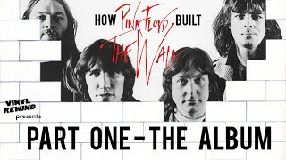 Download How Pink Floyd Built The Wall - Part One: The Album | Vinyl Rewind Video