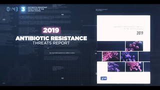 Download Data Overview: 2019 Antibiotic Resistance Threats Report Video