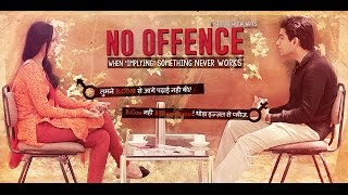 Download No Offence- When things get (dis)arranged l Episode 1 l Web series I HD l 2019 Video
