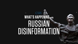 Download What's Happening with Russian Disinformation Video