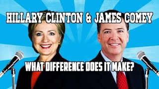 Download Hillary Clinton & James Comey - What Difference Does It Make? Video