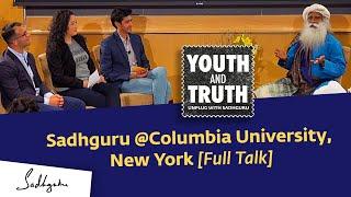 Download Sadhguru at Columbia University, New York - Youth and Truth, Apr 29, 2019 Video