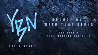 Download YBN Nahmir - Bounce Out With That Remix (feat. Machine Gun Kelly) Video