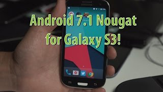 Download Android 7.1 Nougat for Galaxy S3! [GT-i9300][CM14.1 ROM] Video