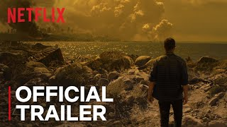 Download How It Ends | Official Trailer [HD] | Netflix Video