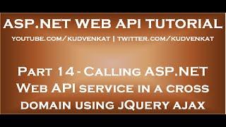 Download Calling ASP NET Web API service in a cross domain using jQuery ajax Video