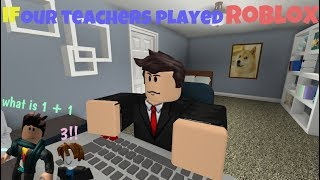 Download If Our Teachers Played ROBLOX Video