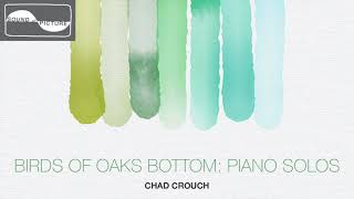 Download Birds of Oaks Bottom: Piano Solos by Chad Crouch Video