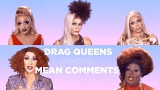 Download Drag Queens Reading Mean Comments w/ Bianca Del Rio, Raja, Raven, Detox, Latrice, Jujubee and More! Video