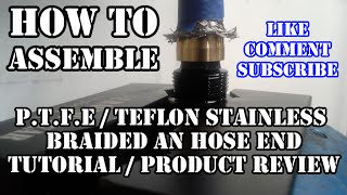 Download Tutorial & Review. How to install & assemble P.T.F.E & Teflon Braided AN Hose ANFITTINGSDIRECT Video