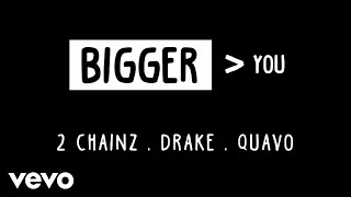 Download 2 Chainz - Bigger Than You (Audio) ft. Drake, Quavo Video