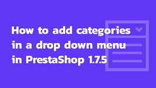 Download How to add categories in a drop down menu in PrestaShop 1.7 Video