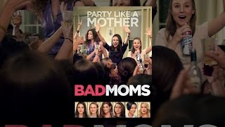 Download Bad Moms Video