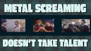 Download metal screaming doesn't take talent Video