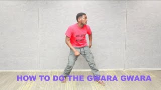 Download How to dance the Gwara Gwara (Tutorial) Video