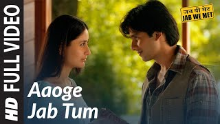 Download Aaoge Jab Tum Full Song | Jab We Met | Kareena Kapoor, Shahid Kapoor Video