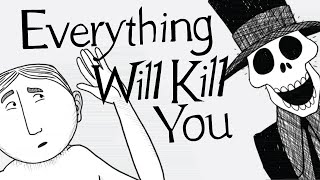 Download Everything That Will Kill You... From A to Z Video