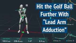 Download Hit the Golf Ball Farther With ″Lead Arm Adduction″ Video