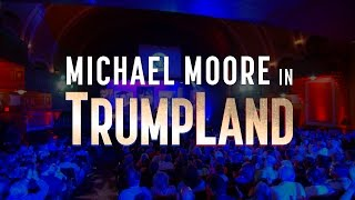 Download Michael Moore in TrumpLand OFFICIAL TRAILER Video