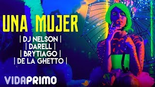 Download DJ Nelson ➕ Darell ➕ Brytiago ➕ De La Ghetto - Una Mujer Video