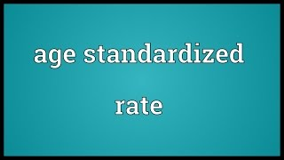 Download Age standardized rate Meaning Video