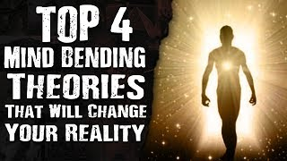 Download Top 4 MIND BENDING Theories That Will Change Your Reality Video