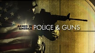 Download Armed in America: Police & Guns Video