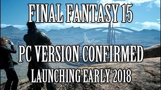 Download Final Fantasy 15: PC Version Confirmed for Early 2018 Video