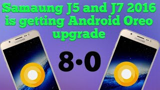 Download Samaung J7 2016 is getting Android Oreo upgrade Video